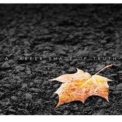 A Darker Shade Of Truth Digital Download