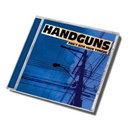 Handguns - Don't Bite Your Tongue