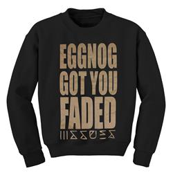 Eggnog Got You Faded Black Crewneck