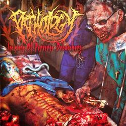 Incisions Of Perverse Debauchery CD