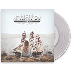 Courage My Love - Becoming Clear LP + Download